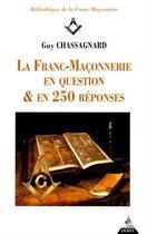 Couverture du livre « La franc-maçonnerie en questions & en 250 réponses » de Guy Chassagnard aux éditions Dervy
