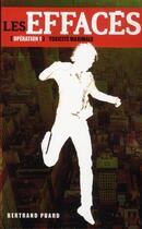 Couverture du livre « Les effacés t.1 ; toxicité maximale » de Bertrand Puard aux éditions Hachette Romans
