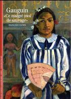 Couverture du livre « Gauguin ; « ce malgré moi de sauvage » » de Francoise Cachin aux éditions Gallimard