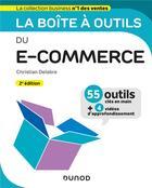 Couverture du livre « La boîte à outils ; du e-commerce (2e édition) » de Christian Delabre aux éditions Dunod