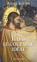 Couverture du livre « Judas, le coupable idéal » de Anne Soupa aux éditions Albin Michel