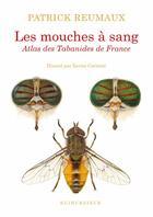 Couverture du livre « Les mouches à sang ; atlas de tabanides de France » de Patrick Reumaux et Xavier Carteret aux éditions Klincksieck