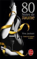 Couverture du livre « 80 notes de jaune » de Vina Jackson aux éditions Lgf