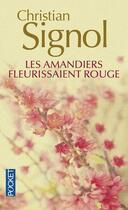 Couverture du livre « Les amandiers fleurissaient rouge » de Christian Signol aux éditions Pocket