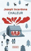 Couverture du livre « Chaleur » de Joseph Incardona aux éditions Pocket