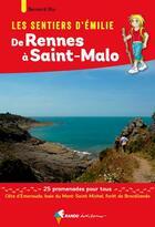 Couverture du livre « Les sentiers d'Emilie ; les sentiers d'Émilie de Rennes à Saint-Malo » de Bernard Rio aux éditions Rando Editions