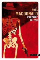 Couverture du livre « L'affaire Galton » de Ross Macdonald aux éditions Gallmeister