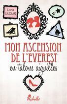 Couverture du livre « Mon ascension de l'Everest en talons aiguilles » de Lana Calzolari aux éditions Rebelle