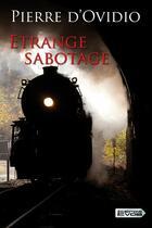 Couverture du livre « Étrange sabotage » de Pierre D Ovidio aux éditions Vdb