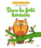 Couverture du livre « Dans la forêt lointaine » de Mathis et Aurore Petit aux éditions Milan