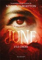 Couverture du livre « June ; le choix » de Manon Fargetton aux éditions Rageot
