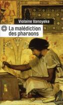 Couverture du livre « La malédiction des pharaons » de Violaine Vanoyeke aux éditions Editions Du Masque