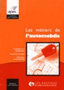 Couverture du livre « Les Metiers De L Automobile » de Association Pour L'Emploi Des Cadres aux éditions Organisation