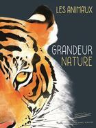 Couverture du livre « Grandeur nature ; les animaux » de Collectif aux éditions Piccolia