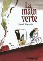 Couverture du livre « La main verte » de Herve Bourhis aux éditions Futuropolis