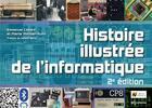 Couverture du livre « Histoire illustrée de l'informatique (2e édition) » de Pierre Mounier-Kuhn et Emmanuel Lazzard aux éditions Edp Sciences