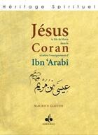 Couverture du livre « Jesus fils de marie dans le qur'an et selon l'enseignement d'ibn ' arabi » de Maurice Gloton aux éditions Albouraq