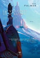 Couverture du livre « Terra ignota T.3 ; la volonté de se battre » de Ada Palmer aux éditions Le Belial