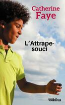 Couverture du livre « L'attrape-souci » de Faye Catherine aux éditions Mazarine
