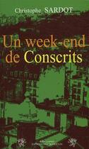 Couverture du livre « Un week-end de conscrits » de Christophe Sardot aux éditions Traboules