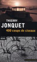 Couverture du livre « 400 coups de ciseaux et autres histoires » de Thierry Jonquet aux éditions Seuil