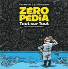 Couverture du livre « Zéropédia T.1 ; tout sur tout (et réciproquement) » de Fabcaro et Julien Sole aux éditions Dargaud