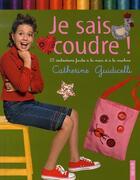 Couverture du livre « Je sais coudre ! 25 réalisations faciles à la main et à la machine » de Catherine Guidicelli aux éditions Fleurus