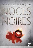 Couverture du livre « Noces noires » de Metsy Hingle aux éditions Harlequin