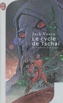 Couverture du livre « Le cycle de tschai » de Jack Vance aux éditions J'ai Lu