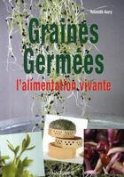Couverture du livre « Graines germées ; l'alimentation vivante » de Yolande Aury aux éditions Anagramme