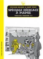 Couverture du livre « Trilogie urbaine t.3 ; spéciale dédicace à mamie » de Sylvain Ricard et Arnu West aux éditions Six Pieds Sous Terre