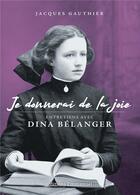 Couverture du livre « Je donnerai de la joie ; entretiens avec Dina Bélanger » de Jacques Gauthier aux éditions Emmanuel