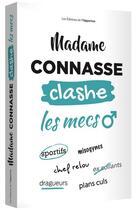 Couverture du livre « Madame Connasse clashe les mecs » de Madame Connasse aux éditions L'opportun