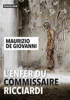 Couverture du livre « L'enfer du commissaire Ricciardi » de Maurizio De Giovanni aux éditions Rivages