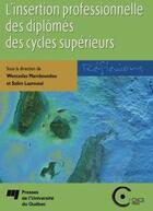 Couverture du livre « L'insertion professionnelle des diplômés des cycles supérieurs » de Salim Laaroussi et Wenceslas Mamboundou aux éditions Presses De L'universite Du Quebec