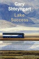 Couverture du livre « Lake Success » de Gary Shteyngart aux éditions Editions De L'olivier