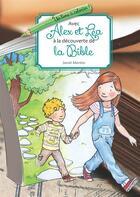Couverture du livre « Alex et Léa à la découverte de la Bible » de Sarah Martins aux éditions La Maison De La Bible