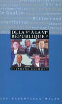 Couverture du livre « La Cinquieme Republique A La Sixieme Republique » de Stephane Baumont aux éditions Milan