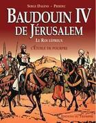 Couverture du livre « Baudoin IV de jérusalem » de Serge Dalens aux éditions Triomphe