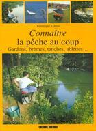 Couverture du livre « Connaitre la pêche au coup » de Dominique Dumas et Guy-Marie Renie et Fabrice Michaudeau et Julien Haas aux éditions Sud Ouest Editions