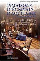 Couverture du livre « 15 maisons d'écrivains d'Aquitaine qu'il faut connaître » de Michel Suffran aux éditions Pleine Page