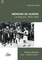 Couverture du livre « Mémoire de guerre ; le Vercors 1943-1945 » de Robert Bennes aux éditions Anovi