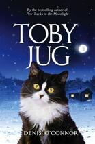 Couverture du livre « Toby Jug » de Denis O'Connor aux éditions Little Brown Book Group Digital
