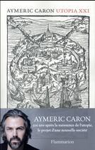 Couverture du livre « Utopia XXI » de Aymeric Caron aux éditions Flammarion
