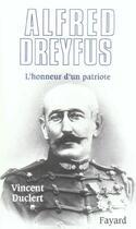 Couverture du livre « Alfred Dreyfus ; l'honneur d'un patriote » de Vincent Duclert aux éditions Fayard