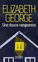 Couverture du livre « Une douce vengeance » de Elizabeth George aux éditions Pocket