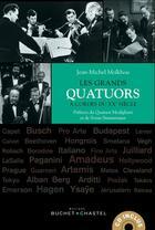 Couverture du livre « Les grands quatuors à cordes du XXe siècle » de Jean-Michel Molkhou aux éditions Buchet Chastel