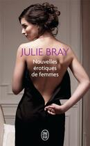 Couverture du livre « Nouvelles érotiques de femmes » de Julie Bray aux éditions J'ai Lu