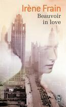 Couverture du livre « Beauvoir in love » de Irene Frain aux éditions J'ai Lu