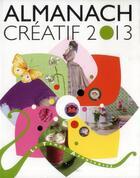 Couverture du livre « Almanach créatif (édition 2013) » de Franck Schmitt et Sabine Alaguillaume aux éditions Le Temps Apprivoise